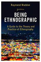 Being ethnographic : a guide to the theory and practice of ethnography