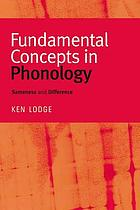 Fundamental concepts in phonology : sameness and difference