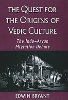 The quest for the origins of Vedic culture : the Indo-Aryan migration debate