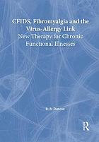 CFIDS, fibromyalgia, and the virus allergy link new therapy for chronic functional illnesses