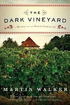 The dark vineyard : a novel of the French countryside
