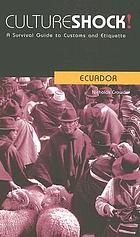 Culture shock!. Ecuador : a survival guide to customs and etiquette
