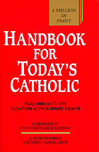 Handbook for today's Catholic : fully indexed to the Catechism of the Catholic Church