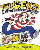 The GF kid : a celiac disease survival guide