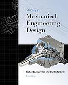 Shigley S Mechanical Engineering Design Book 2008 Worldcat Org