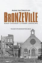 Along the streets of Bronzeville : black Chicago's literary landscape
