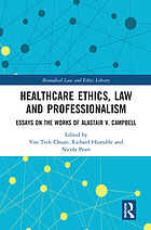 Healthcare ethics, law and professionalism : essays on the works of Alastair V. Campbell