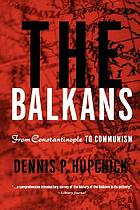 The Balkans from Constantinople to Communism