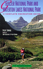 Glacier National Park and Waterton Lakes National Park : a complete recreation guide