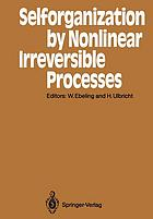 Selforganization by Nonlinear Irreversible Processes : Proceedings of the Third International Conference Kühlungsborn, GDR, March 18-22, 1985