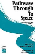 Pathways through to space : a personal record of transformation in consciousness