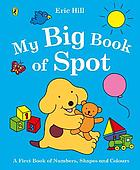 My big book of Spot : a first book of numbers, shapes and colours
