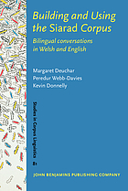 Building and using the Siarad corpus : bilingual conversations in Welsh and English