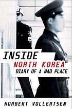 Inside North Korea : diary of a mad place