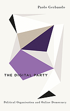 The digital party : political organisation and online democracy