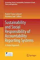 Sustainability and Social Responsibility of Accountability Reporting Systems : a Global Approach
