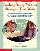 Teaching young writers : strategies that work