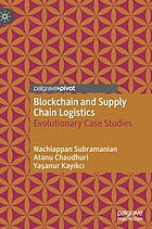 Blockchain and supply chain logistics : evolutionary case studies