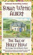 The tale of Holly How : the cottage tales of Beatrix Potter.