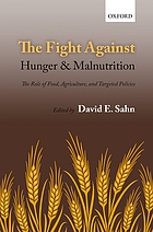 The fight against hunger and malnutrition : the role of food, agriculture, and targeted policies
