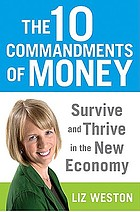 The 10 commandments of money : survive and thrive in the new economy