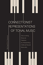 Connectionist representations of tonal music : discovering musical patterns by interpreting artificial neural networks