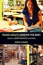 Young adults deserve the best : YALSA's competencies in action