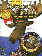Montgomery the Moose can shake his caboose