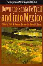 Down the Santa Fe Trail and into Mexico : the diary of Susan Shelby Magoffin, 1846-1847