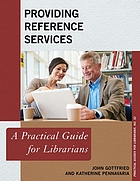 Providing reference services : a practical guide for librarians