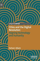 Cities and the digital revolution : aligning technology and humanity