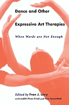 Dance and other expressive art therapies : when words are not enough