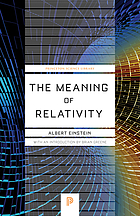 The meaning of relativity, with a new introduction by Brian Greene