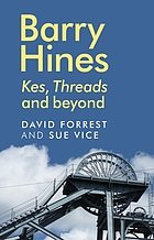 Barry Hines : Kes, Threads and beyond