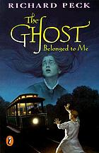 The ghost belonged to me : a novel