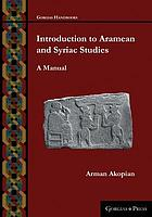 Introduction to Aramean and Syriac studies : a manual