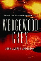 Wedgewood grey : a novel
