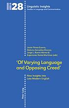 'Of varying language and opposing creed' : new insights into late modern English