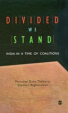 Divided we stand : India in a time of coalitions