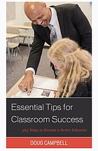 Essential tips for classroom success : 365 ways to become a better educator