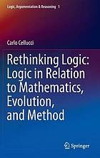 Rethinking Logic: Logic in Relation to Mathematics, Evolution, and Method