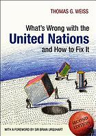 What's wrong with the United Nations and how to fix it