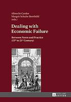 Dealing with economic failure : between norm and practice (15th to 21st century)