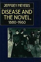 Disease and the novel : 1880-1960