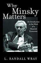Why Minsky matters : an introduction to the work of a maverick economist