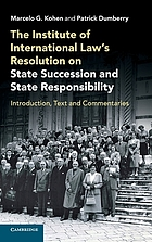 The Institute of International Law's resolution on state succession and state responsibility : introduction, text and commentaries