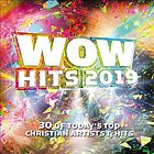 WOW hits. 2019 : 30 of today's top Christian artists & hits.