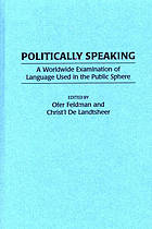 Politically speaking : a worldwide examination of language used in the public sphere