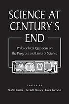 Science at century's end : philosophical questions on the progress and limits of science