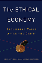The ethical economy : rebuilding value after the crisis